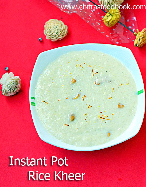 Instant pot rice kheer / Indian rice pudding in Instant pot