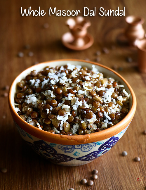 Whole masoor dal sundal recipe, Red lentil sundal recipe